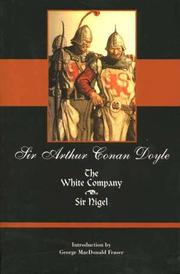 THE WHITE COMPANY and SIR NIGEL by Arthur Conan Doyle