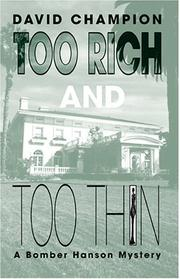 TOO RICH AND TOO THIN by David Champion
