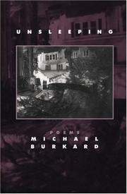 UNSLEEPING by Michael Burkard