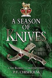 A SEASON OF KNIVES by P.F. Chisholm