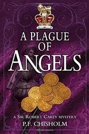 A PLAGUE OF ANGELS by P.F. Chisholm