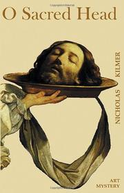 O SACRED HEAD by Nicholas Kilmer