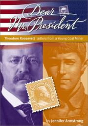 THEODORE ROOSEVELT: LETTERS FROM A YOUNG COAL MINER by Jennifer Armstrong