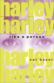 HARLEY, LIKE A PERSON by Cat Bauer
