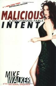 MALICIOUS INTENT by Mike Walker