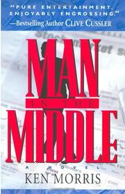 MAN IN THE MIDDLE by Ken Morris