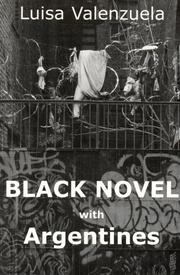 BLACK NOVEL [WITH ARGENTINES] by Luisa Valenzuela