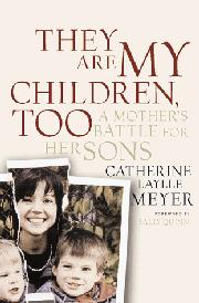 THEY ARE MY CHILDREN, TOO by Catherine Meyer