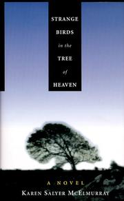 STRANGE BIRDS IN THE TREE OF HEAVEN by Karen Salyer McElmurray