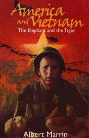 AMERICA AND VIETNAM: The Elephant and the Tiger by Albert Marrin