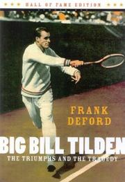 BIG BILL TILDEN: The Triumphs and the Tragedy by Frank Deford