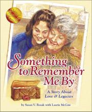 SOMETHING TO REMEMBER ME BY by Susan V. Bosak