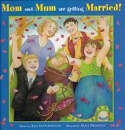 MOM AND MUM ARE GETTING MARRIED! by Ken Setterington