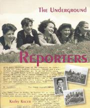 THE UNDERGROUND REPORTERS by Kathy Kacer