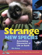 STRANGE NEW SPECIES by Elin Kelsey