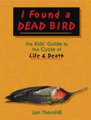 I FOUND A DEAD BIRD by Jan Thornhill