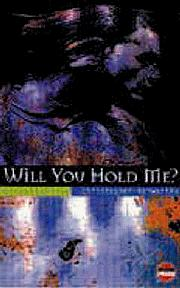 WILL YOU HOLD ME? by Christopher Kenworthy
