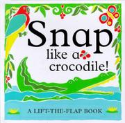 SNAP LIKE A CROCODILE! by Kate Burns