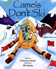 CAMELS DON'T SKI by Francesca Simon