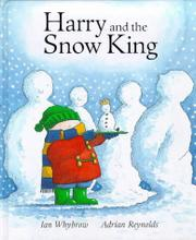 HARRY AND THE SNOW KING by Ian Whybrow