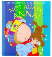NOT AGAIN, ANNA! by Vivian French