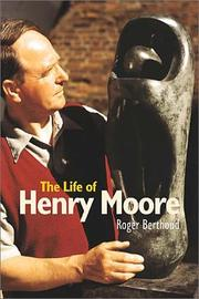 THE LIFE OF HENRY MOORE by Roger Berthoud