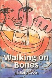 WALKING ON BONES by Richard Gwyn