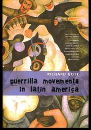 GUERRILLA MOVEMENTS IN LATIN AMERICA by Richard Gott