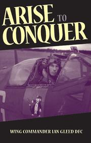 ARISE TO CONQUER by Wing Commander Ian B.F.C.  Gleed