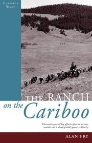 THE RANCH ON THE CARIBOO by Alan Fry