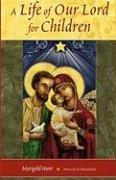 A LIFE OF OUR LORD FOR CHILDREN by Marigold Hunt