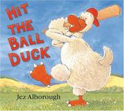 HIT THE BALL, DUCK by Jez Alborough