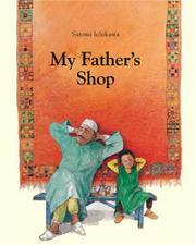 MY FATHER'S SHOP by Satomi Ichikawa