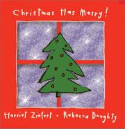 CHRISTMAS HAS MERRY! by Harriet Ziefert