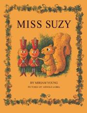MISS SUZY by Miriam; Illus. Arnold Lobel Young