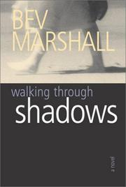 WALKING THROUGH SHADOWS by Bev Marshall