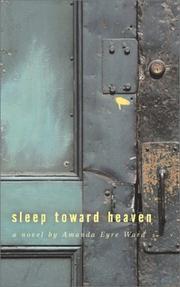 SLEEP TOWARD HEAVEN by Amanda Eyre Ward