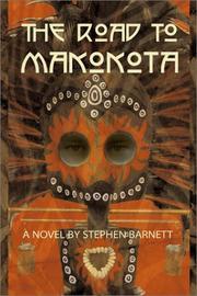 THE ROAD TO MAKOKOTA by Stephen Barnett