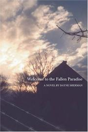 WELCOME TO THE FALLEN PARADISE  by Dayne Sherman