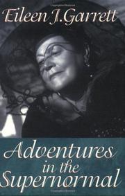 ADVENTURES IN THE SUPERNORMAL by Eileen J. Garrett