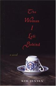 THE WOMAN I LEFT BEHIND by Kim Jensen