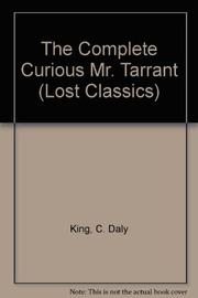 THE COMPLETE CURIOUS MR. TARRANT by C. Daly King
