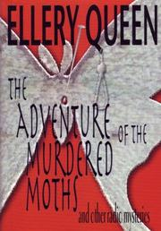 THE ADVENTURE OF THE MURDERED MOTHS by Ellery Queen