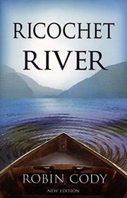 RICOCHET RIVER by Robin Cody