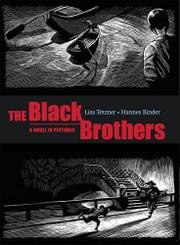 THE BLACK BROTHERS by Lisa Tetzner