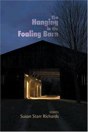 THE HANGING IN THE FOALING BARN by Susan Starr Richards
