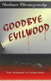 GOODBYE EVILWOOD by Vladimir Chernozemsky