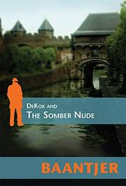 DEKOK AND THE SOMBER NUDE by Baantjer