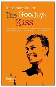 THE GOODBYE KISS by Massimo Carlotto