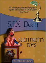 SUCH PRETTY TOYS by S. F. X. Dean